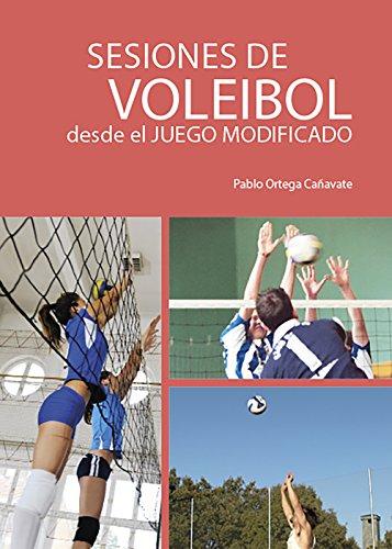 Sesiones de Voleibol desde el Juego Modificado por Pablo Ortega Cañavate