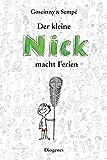 Der kleine Nick macht Ferien: Sämtliche Feriengeschichten in einem Band (Kinderbücher, Band 1174)