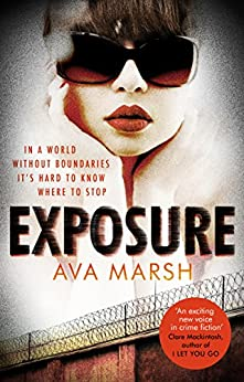 Exposure: The Most Provocative Thriller You'll Read All Year by [Marsh, Ava]