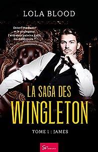 La Saga des Wingleton, tome 1 : James par Lola Blood