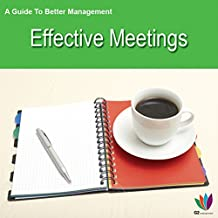 A Guide to Better Management: Effective Meetings
