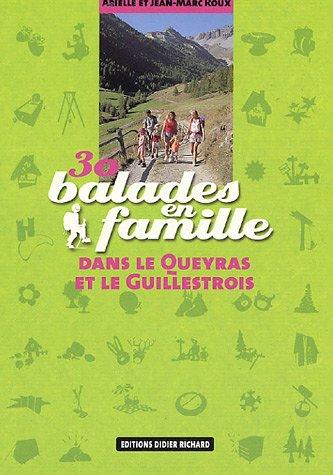 30 Balades en famille dans le Queyras et le Guillestrois