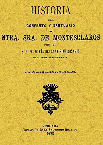 Historia Del Convento y Santuario de Ntra. Sra. de Montesclaros