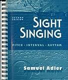 Sight Singing: Pitch, Interval, Rhythm (Second Edition) by Samuel Adler (1997-01-17)