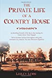 The Private Life of a Country House - Lesley Lewis