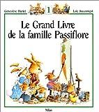 Le Grand Livre de la famille Passiflore, Tome 1 : (Milan)