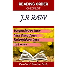 Reading order checklist: J.R Rain - Series read order: Vampire for Hire Series, Nick Caine Series, Jim Knighthorse Series and more! (English Edition)