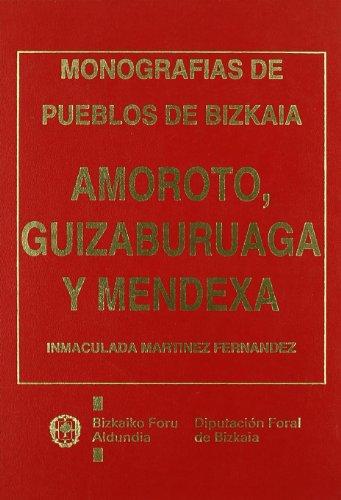 Amoroto, Gizaburuaga Eta Mendexa - Bizkaiko Herrien Monografiak (Monografias Bizkaia)