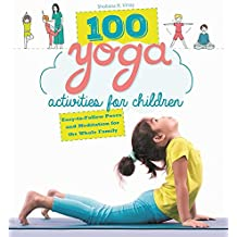 100 Yoga Activities for Children: Easy-to-Follow Poses and Meditation for the Whole Family (English Edition)