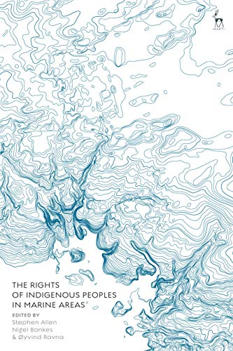 The Rights of Indigenous Peoples in Marine Areas (English Edition)