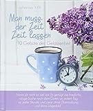 Geschenkbuch »Man muss der Zeit Zeit lassen«: 10 Gebote der Gelassenheit -