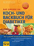 Diabetiker Das große GU Koch- und Backbuch (GU Spezial) - Axel Bachmann, Rosalie Lohr, Erika Casparek-Türkkan, Friedrich Bohlmann, Angelika Ilies, Bettina Köhler
