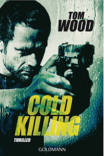 Cold Killing: Victor, Band 6 - Thriller von [Wood, Tom]
