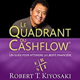 le quadrant du cashflow un guide pour attendre la libert? financi?re