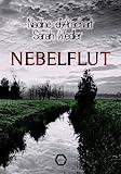 Nebelflut: Thriller von Nadine d'Arachart