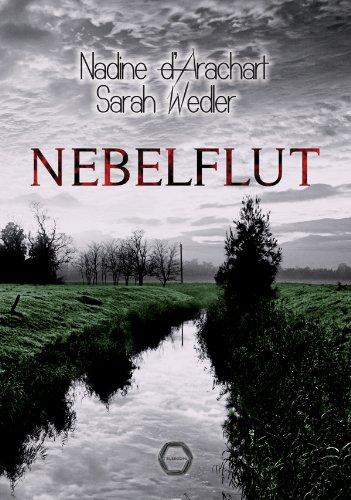 Nebelflut: Thriller von [d'Arachart, Nadine, Wedler, Sarah]