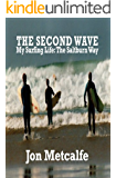 The Second Wave. My Surfing Life, The Saltburn Way.
