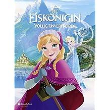 Die Eiskönigin - Völlig unverfroren: Das Buch zum Film