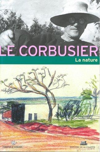 Le Corbusier et la nature : 3e Rencontre de la Fondation Le Corbusier