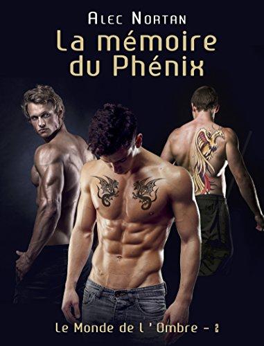La Mémoire du Phénix: Le Monde de l'Ombre 2 par Alec Nortan