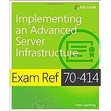 Implementing an Advanced Enterprise Server Infrastructure: Exam Ref 70-414