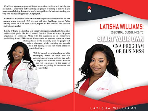 Latisha Williams: Essential Guidelines To Start Your Own CNA Training Program or Business (English Edition) - Training Cna