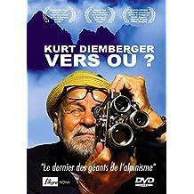 DVD KURT DIEMBERGER, VERS OU ? Le dernier des géants de l'alpinisme