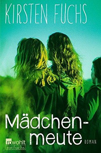 Madchenmeute por Kirsten Fuchs