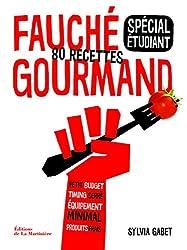 Fauché gourmand spécial étudiant : 80 recettes