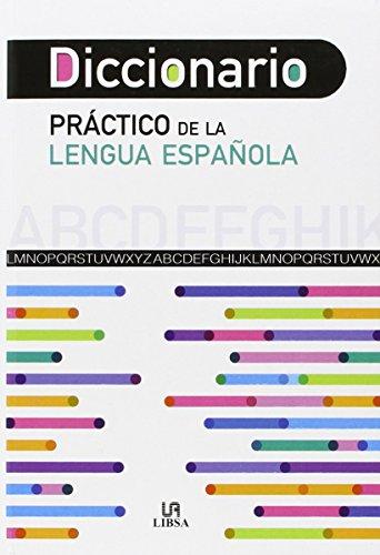 Diccionario Práctico de la Lengua Española (Diccionarios) por Equipo Editorial