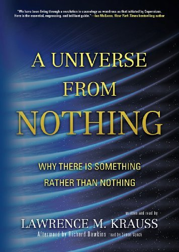 By Lawrence M. Krauss - A Universe from Nothing: Why There Is Something Rather Than Nothing (Unabridged)