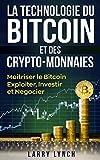 Bitcoin: La Technologie du Bitcoin Et des Crypto-monnaies, Maîtriser le bitcoin - Exploiter, Investir et Négocier (Livre en Français/ Bitcoin French Book Version)