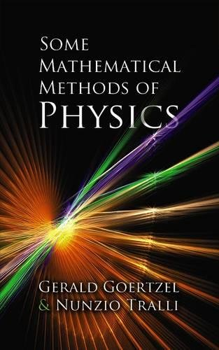 Some Mathematical Methods of Physics (Dover Books on Physics) por Gerald Goertzel