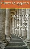 Le Grandi Religioni nel Mondo Volume 2 (Italian Edition)