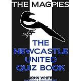 The Newcastle United Quiz Book (English Edition)