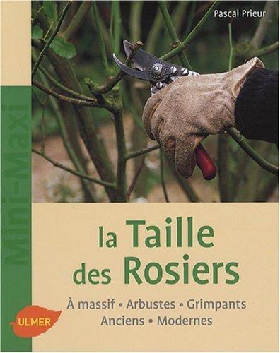 La Taille des rosiers de Prieur. Pascal (2008) Broch