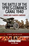 The Battle of the Ypres-Comines Canal 1940: France and Flanders Campaign (Battleground Europe) - Jerry Murland