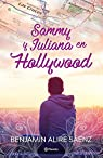 Sammy y Juliana en Hollywood par Benjamin Alire Saenz
