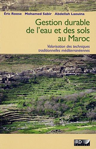 Gestion durable des eaux et des sols au Maroc: Valorisation des techniques traditionnelles méditerranéennes