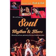 Soul y rhythm & blues (Música-Guías del Rock&Roll)