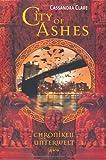 'City of Ashes: Chroniken der Unterwelt (2)' von Cassandra Clare