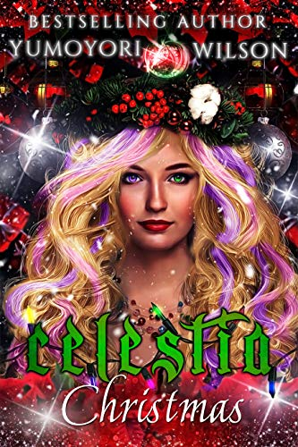 CELESTIA CHRISTMAS (Unicorn Blessed Chronicles Book 5) (English Edition)