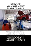 Service Management Made Simple by Gregory J Marchand (2012-01-04)
