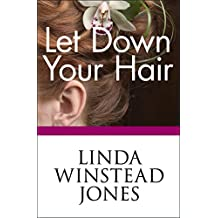 Let Down Your Hair (English Edition)