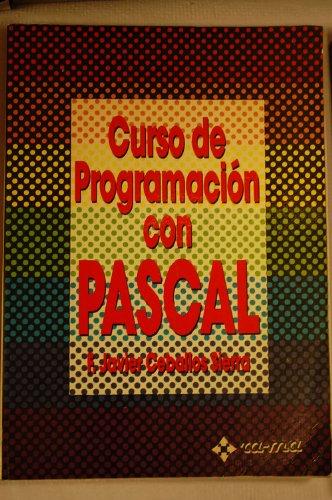 Curso de Programación con Pascal. por Fco. Javier Ceballos Sierra