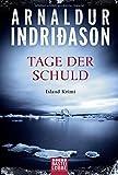 Tage der Schuld: Island Krimi (Der junge Erlendur, Band 2) - Arnaldur Indriðason