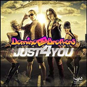 Domino Brother's-Just 4 You