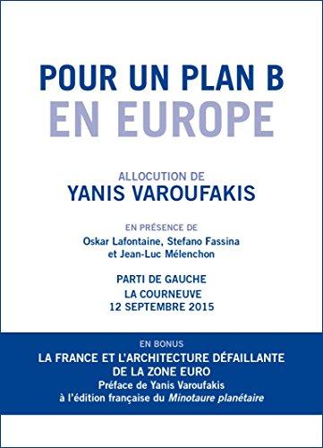 Pour un Plan B en Europe: Allocution de Yanis Varoufakis - La Courneuve, 12 sept. 2015