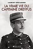 La vraie vie du Capitaine Dreyfus (Biographies) (French Edition)