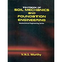 Textbook of Soil Mechanics and Foundation Engineering: Geotechnical Engineering series: 0